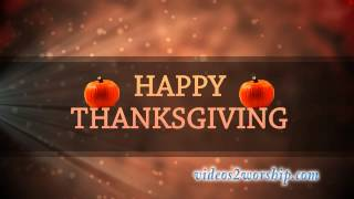 Happy Thanksgiving Worship Video